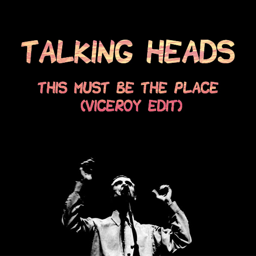 new track talking heads this must be the place viceroy remix the strut. Black Bedroom Furniture Sets. Home Design Ideas